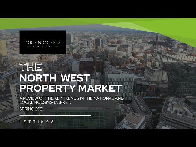 The North West Lettings Market update - Key trends - Orlando Reid