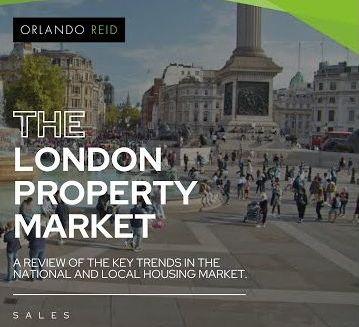 The London Property Market Sales Update - Key trends - Orlando Reid
