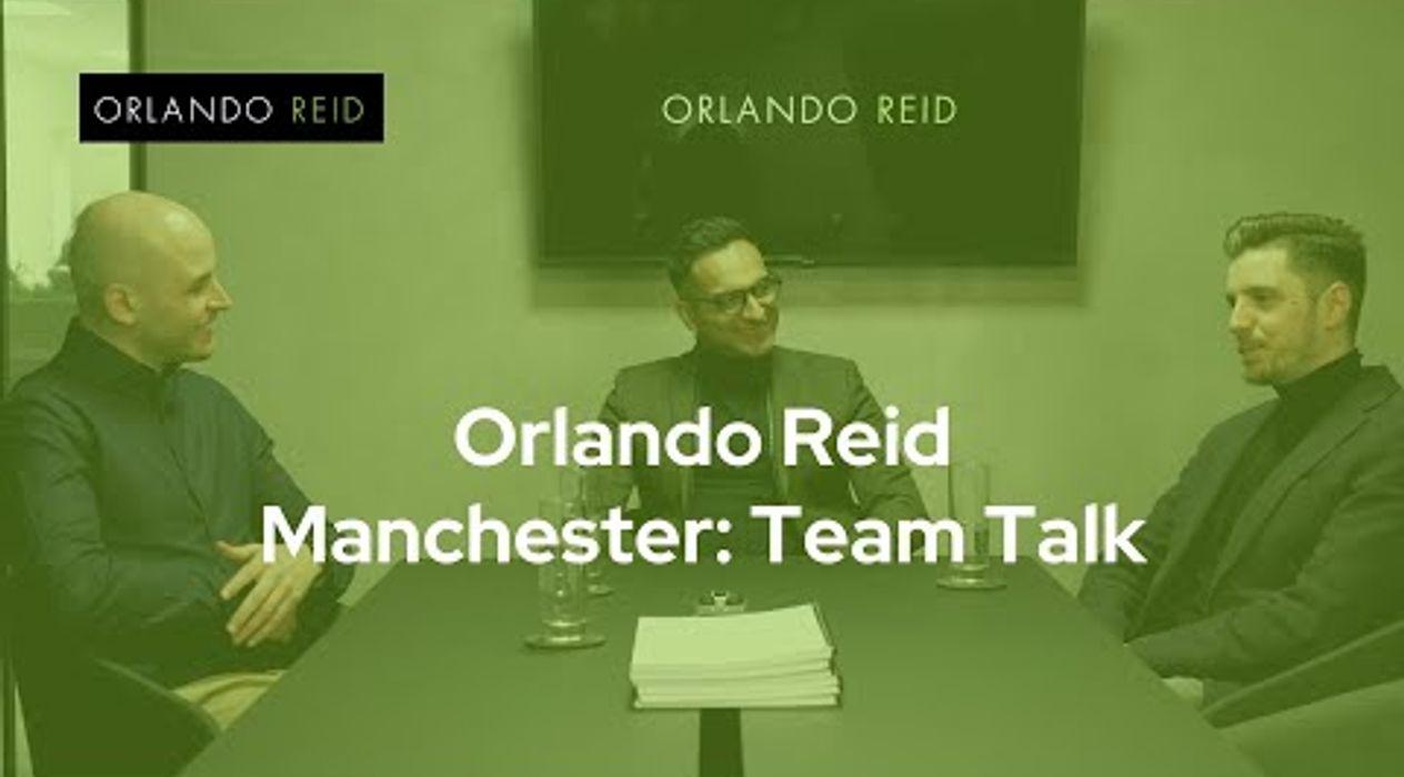 What we think about Manchester: Orlando Reid team talk - Orlando Reid