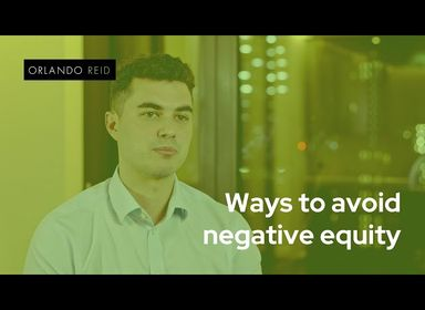 What can buyers do to avoid negative equity? - Orlando Reid